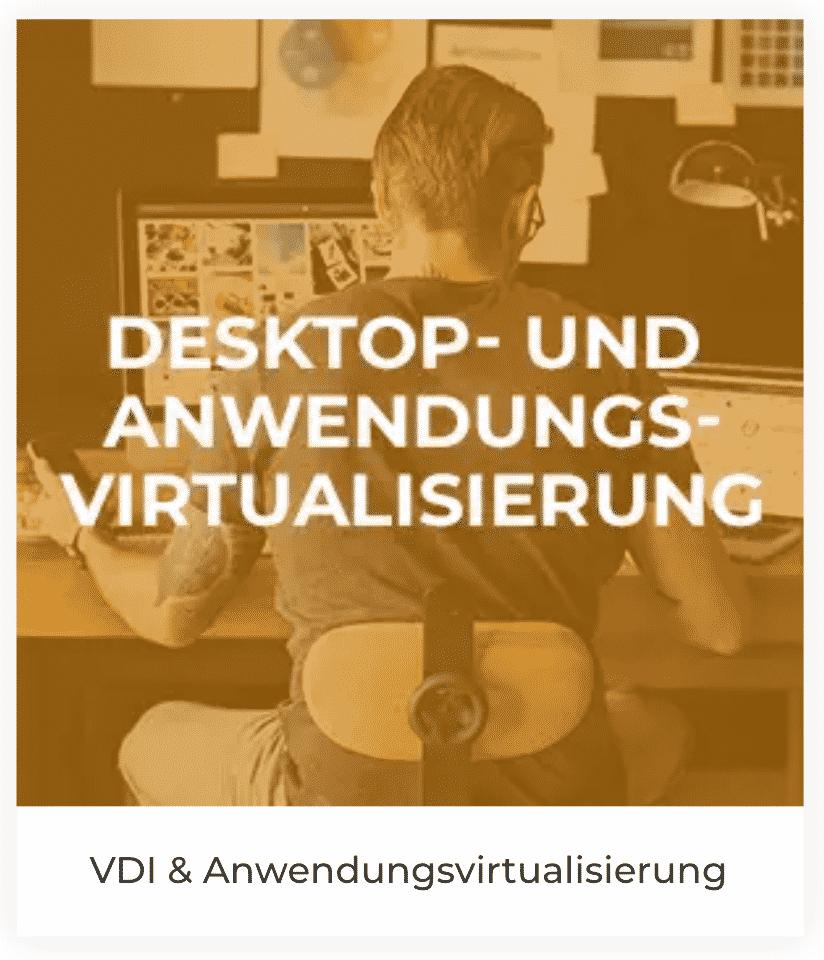 VDI & Anwendungsvirtualisierung