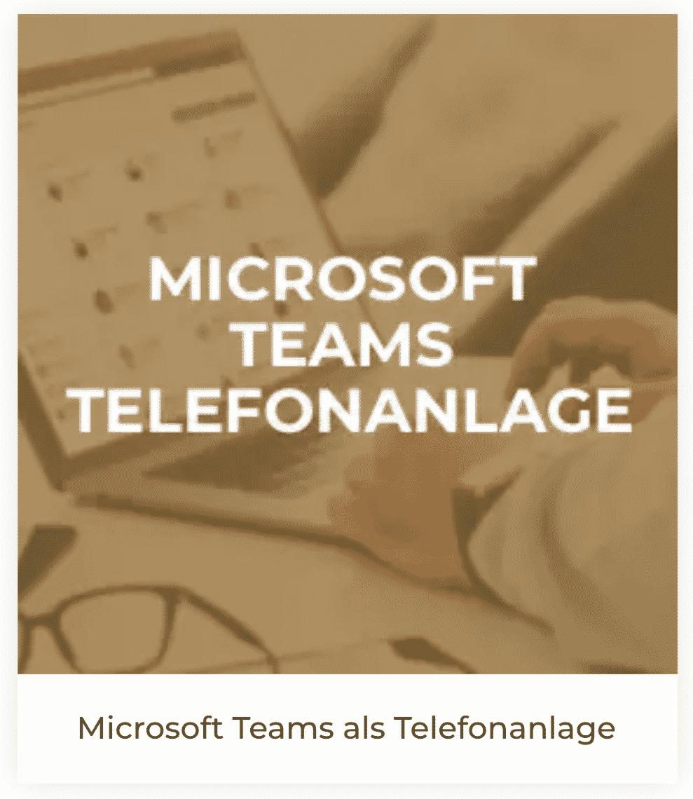 Microsoft Teams als Telefonanlage